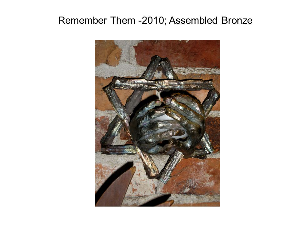 Remember Them -2010; Assembled Bronze