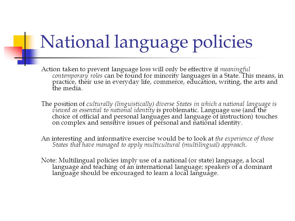 National language policies Action taken to prevent language loss will only be effective if meaningful contemporary roles can be found for minority lan
