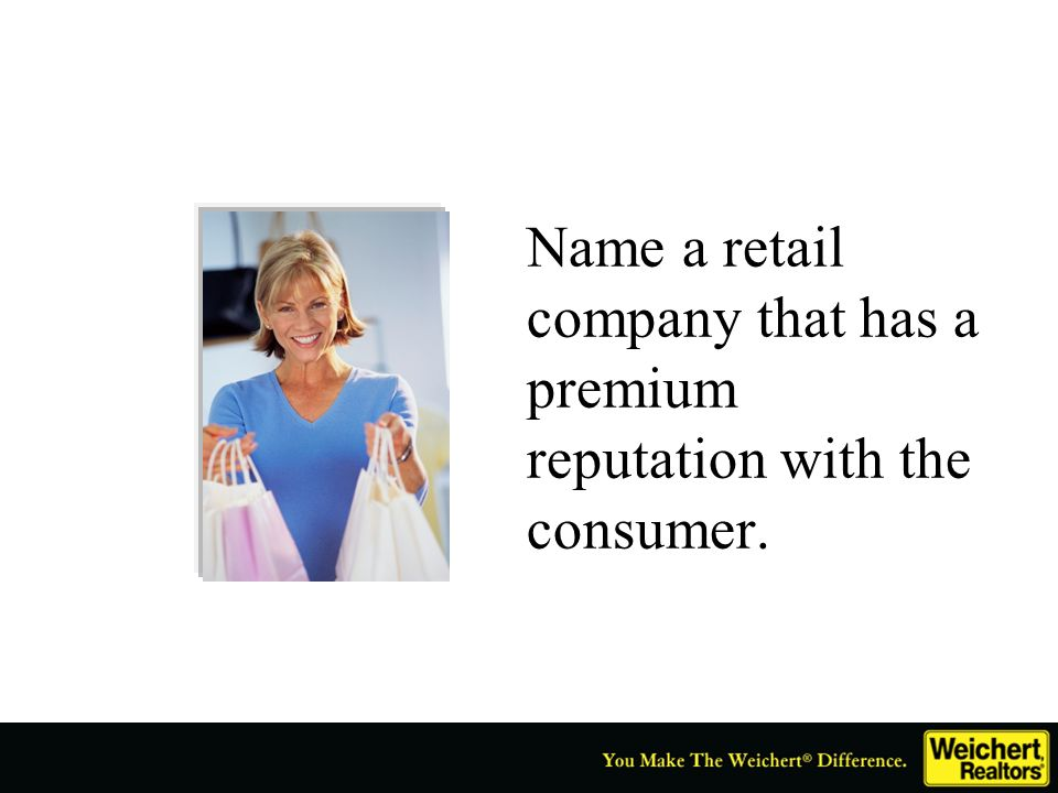 Name a retail company that has a premium reputation with the consumer.