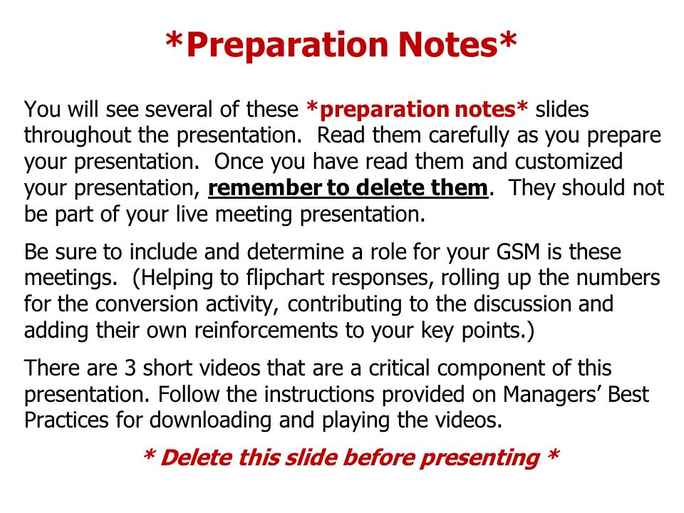 *Preparation Notes* You will see several of these *preparation notes* slides throughout the presentation. Read them carefully as you prepare your pres