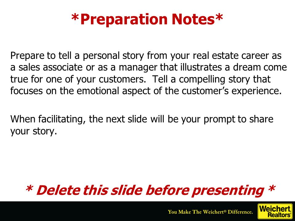 *Preparation Notes* Prepare to tell a personal story from your real estate career as a sales associate or as a manager that illustrates a dream come t