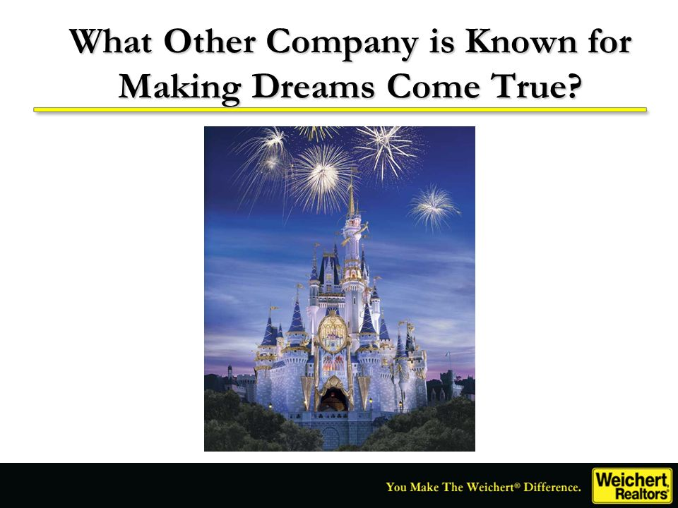 What Other Company is Known for Making Dreams Come True?