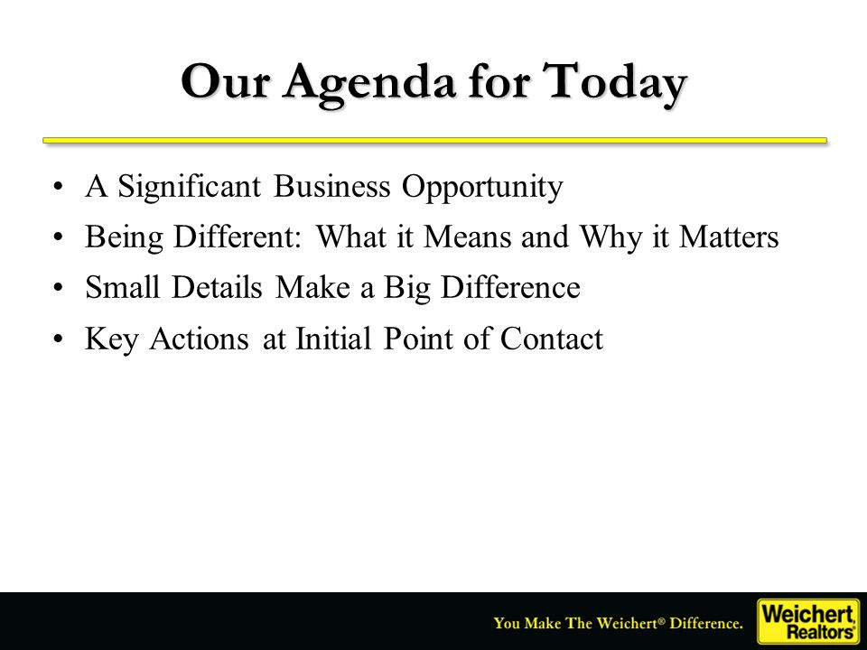 Our Agenda for Today A Significant Business Opportunity Being Different: What it Means and Why it Matters Small Details Make a Big Difference Key Acti