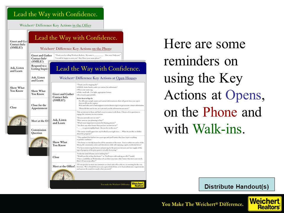 Here are some reminders on using the Key Actions at Opens, on the Phone and with Walk-ins. Distribute Handout(s)
