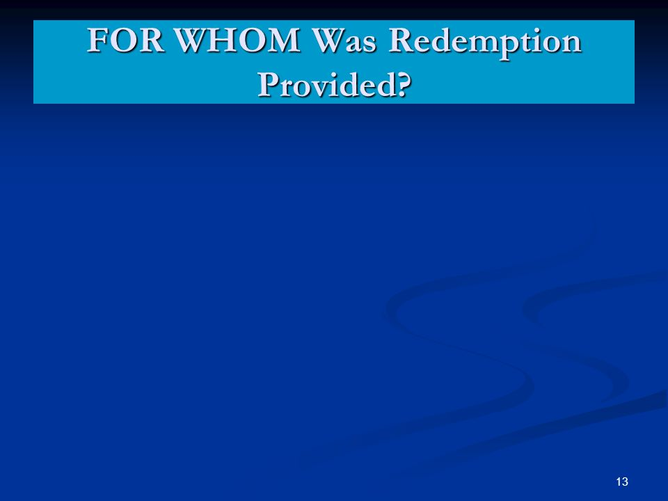 FOR WHOM Was Redemption Provided 13