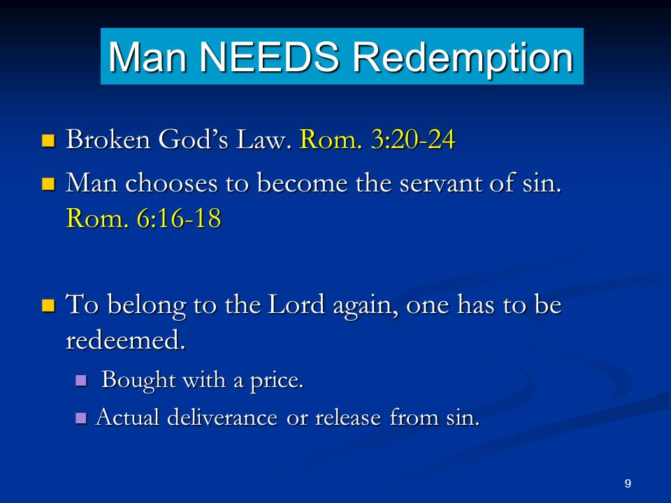 Broken Gods Law. Rom. 3:20-24 Broken Gods Law. Rom. 3:20-24 Man chooses to become the servant of sin. Rom. 6:16-18 Man chooses to become the servant o