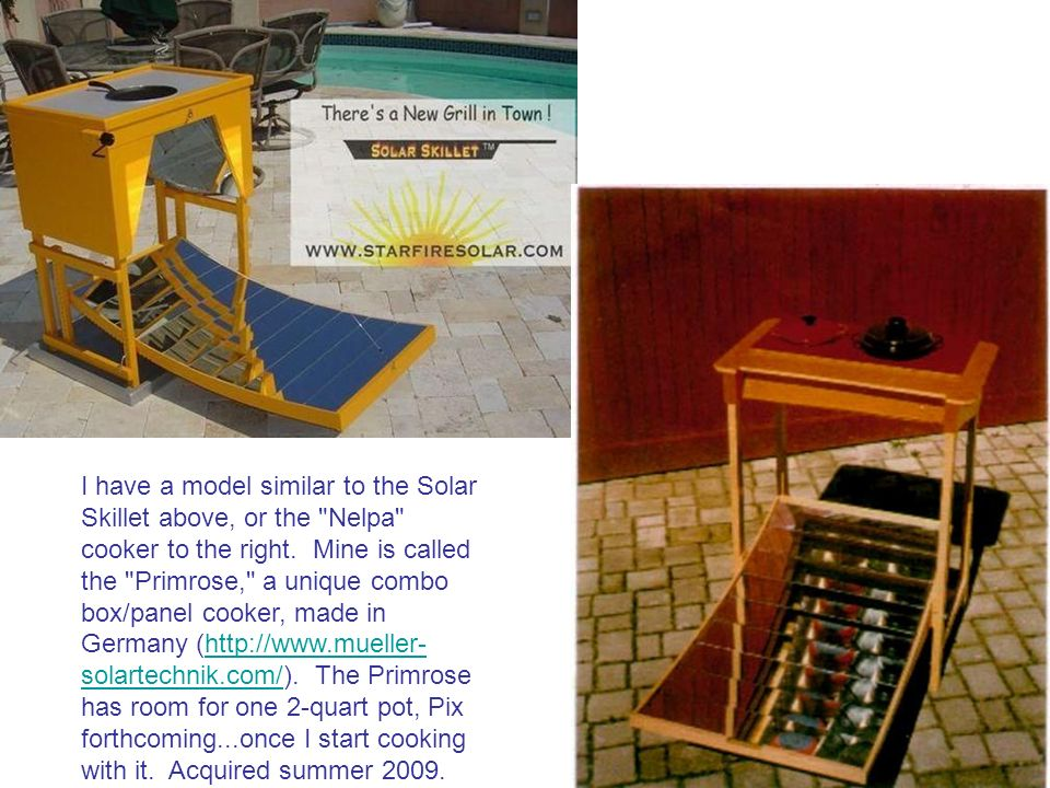 I have a model similar to the Solar Skillet above, or the