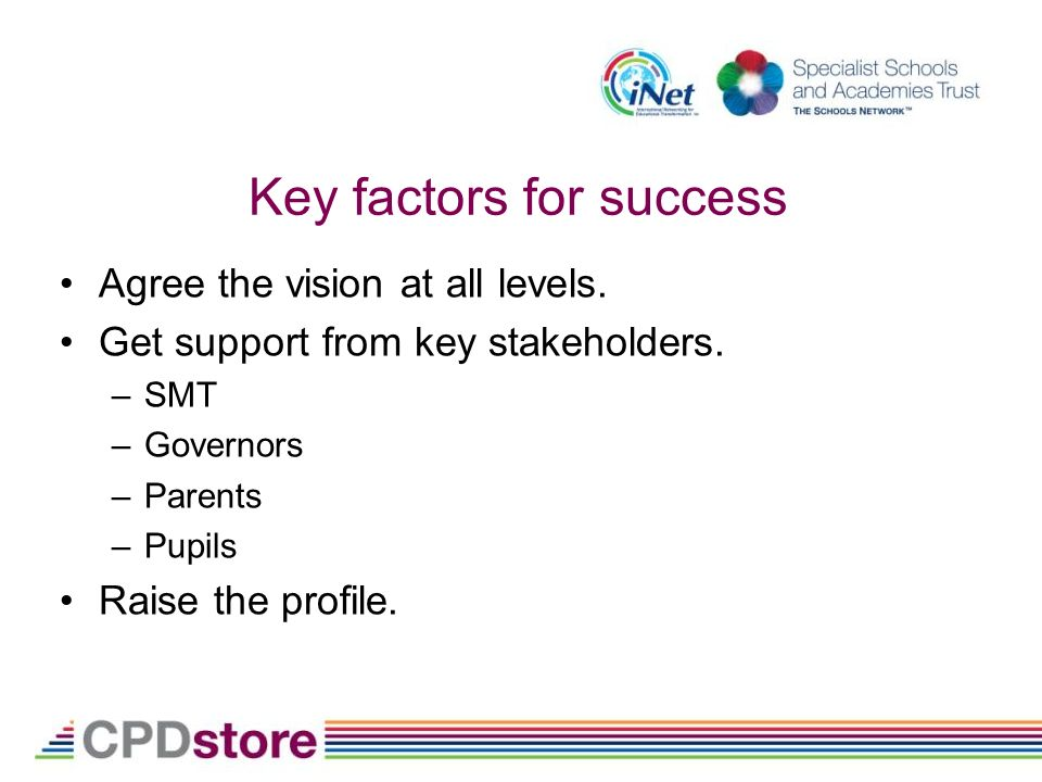 Key factors for success Agree the vision at all levels.