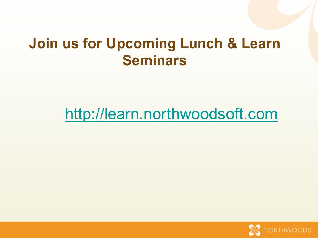 Join us for Upcoming Lunch & Learn Seminars http://learn.northwoodsoft.com