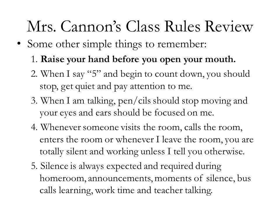 Mrs. Cannons Class Rules Review Some other simple things to remember: 1.