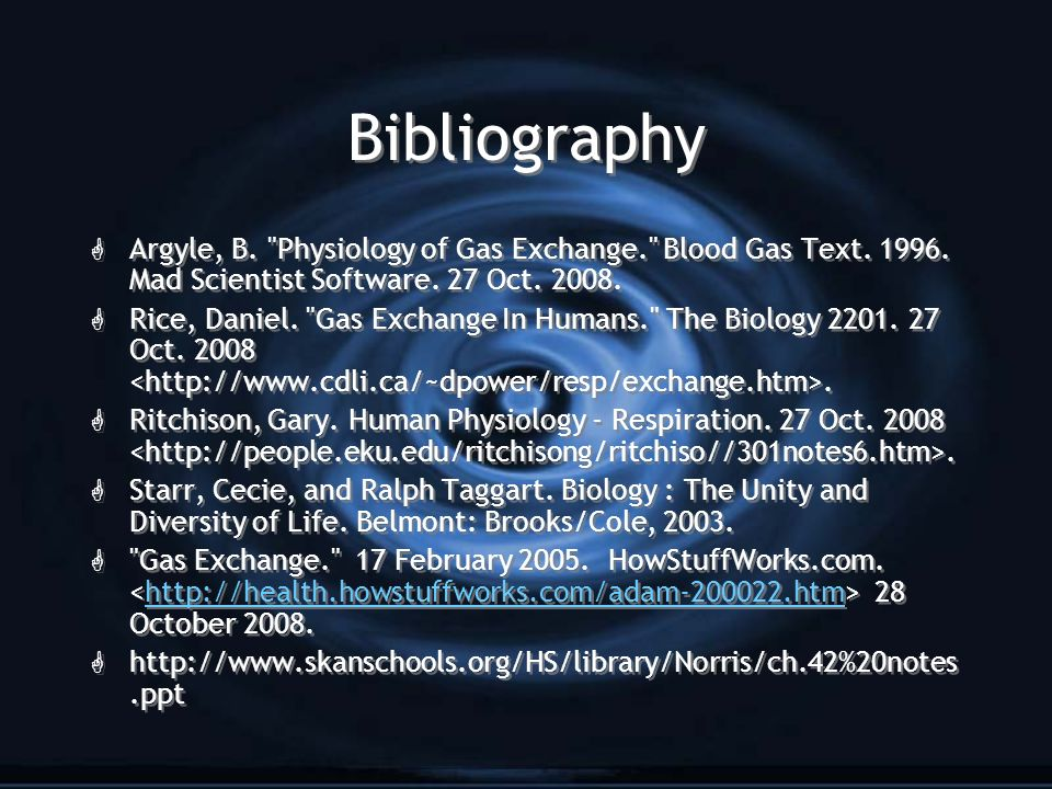 Bibliography G Argyle, B. Physiology of Gas Exchange. Blood Gas Text.