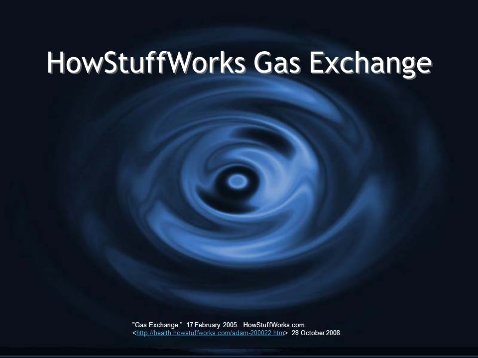 HowStuffWorks Gas Exchange Gas Exchange. 17 February 2005.