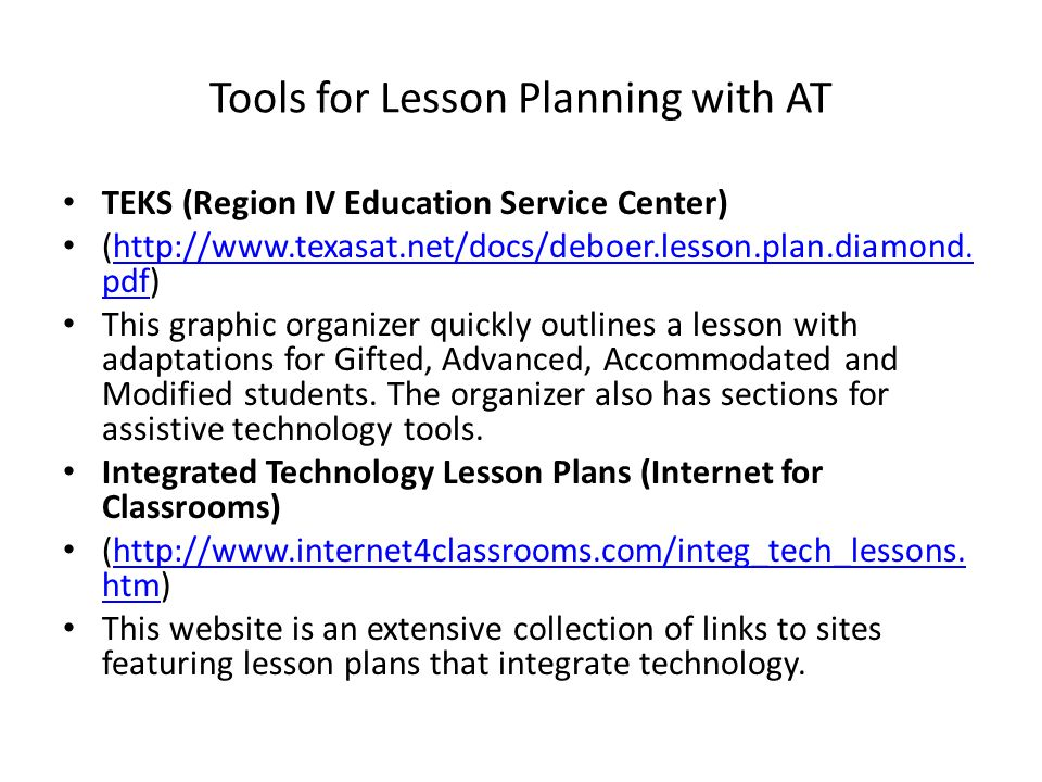 Tools for Lesson Planning with AT TEKS (Region IV Education Service Center) (http://www.texasat.net/docs/deboer.lesson.plan.diamond. pdf)http://www.te