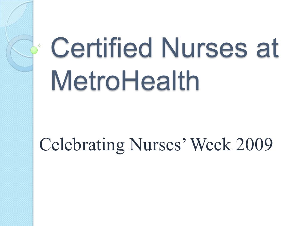 Celebrating Nurses Week 2009 Certified Nurses at MetroHealth