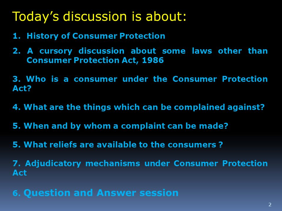 2 Todays discussion is about: 1.History of Consumer Protection 2. A cursory discussion about some laws other than Consumer Protection Act, 1986 3. Who