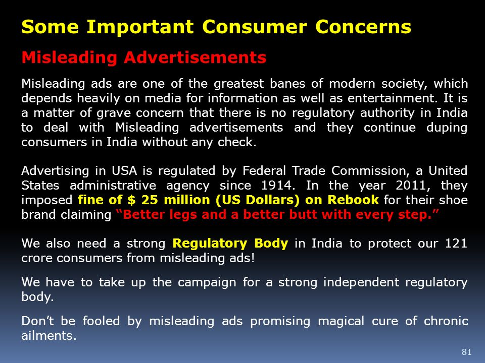 81 Some Important Consumer Concerns Misleading Advertisements Misleading ads are one of the greatest banes of modern society, which depends heavily on