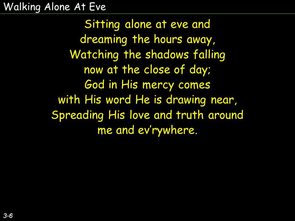 Walking Alone At Eve 4-6 O.