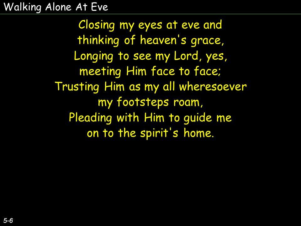 Walking Alone At Eve 6-6 O.