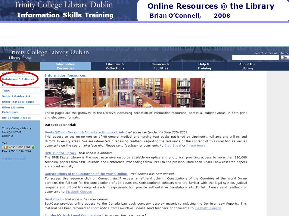 Information Skills Training Online Resources @ the Library Brian OConnell, 2008