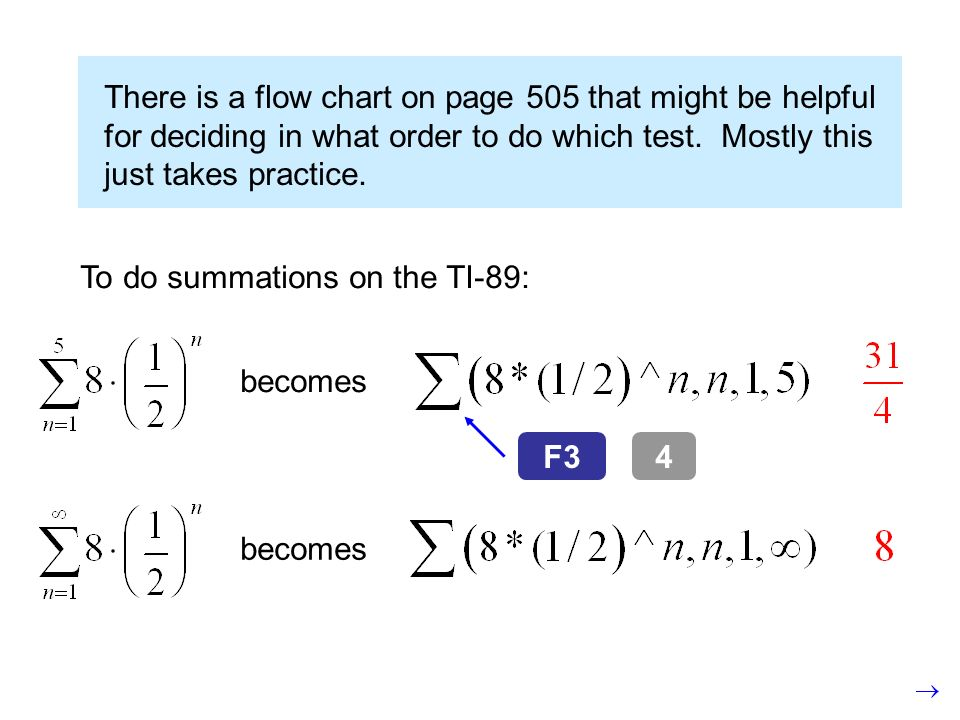 There is a flow chart on page 505 that might be helpful for deciding in what order to do which test. Mostly this just takes practice. To do summations