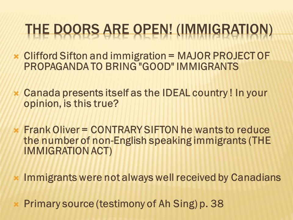 Clifford Sifton and immigration = MAJOR PROJECT OF PROPAGANDA TO BRING