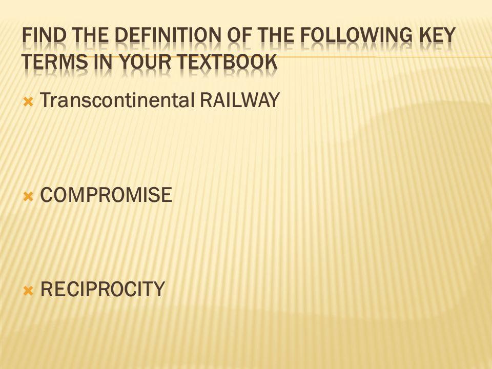 Transcontinental RAILWAY COMPROMISE RECIPROCITY