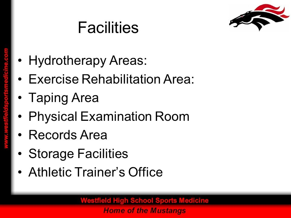 Facilities Hydrotherapy Areas: Exercise Rehabilitation Area: Taping Area Physical Examination Room Records Area Storage Facilities Athletic Trainers Office