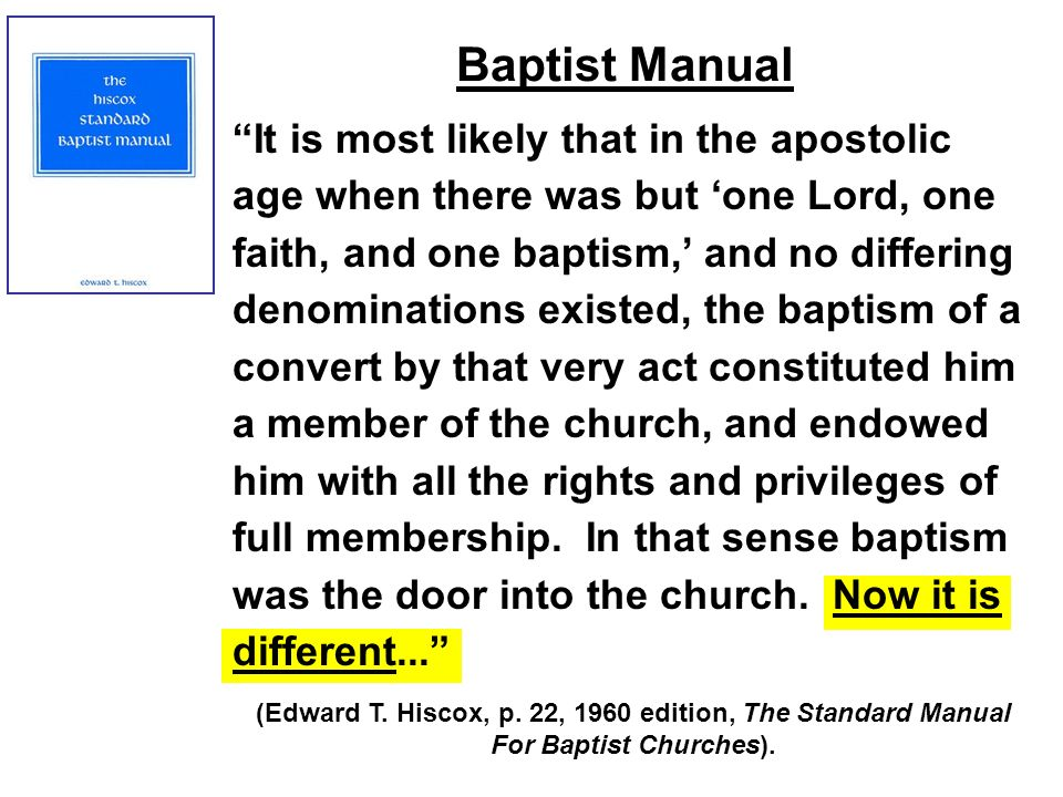 It is most likely that in the apostolic age when there was but one Lord, one faith, and one baptism, and no differing denominations existed, the baptism of a convert by that very act constituted him a member of the church, and endowed him with all the rights and privileges of full membership.