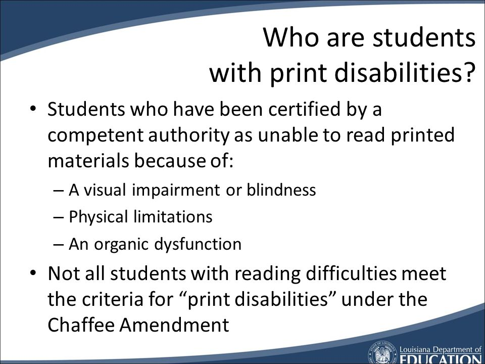 What is a print disability? Term identified under the Chaffee Amendment (H.R. 3754,1966) to the Copyright Law (1931) Referenced as part of the criteri