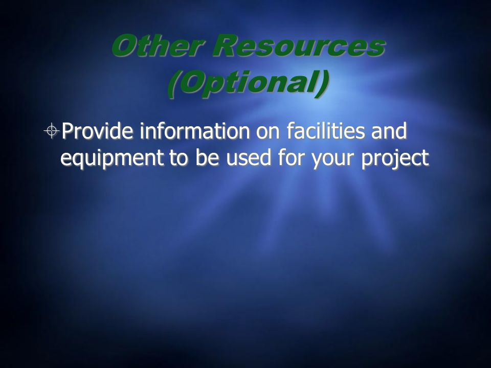 Other Resources (Optional) Provide information on facilities and equipment to be used for your project