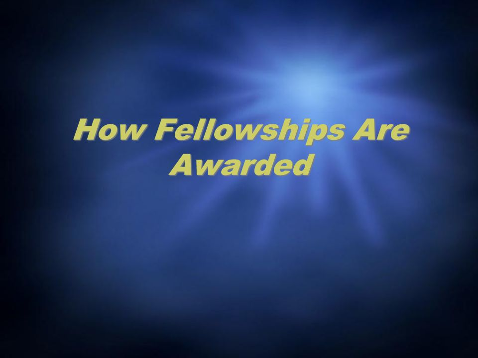 How Fellowships Are Awarded
