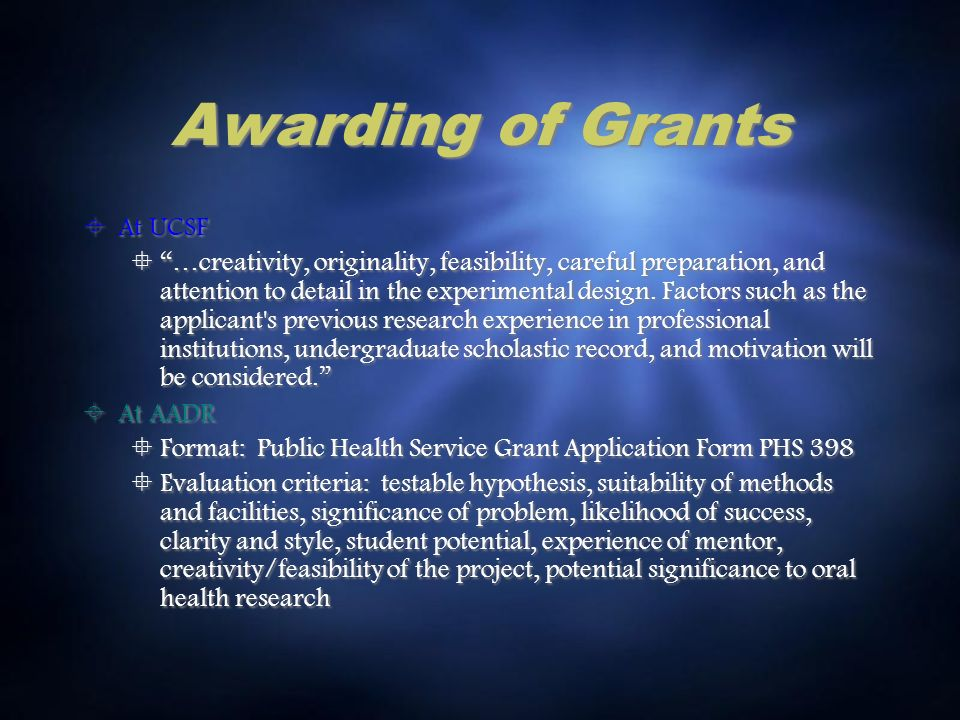 Awarding of Grants At UCSF …creativity, originality, feasibility, careful preparation, and attention to detail in the experimental design.