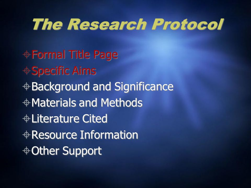 The Research Protocol Formal Title Page Specific Aims Background and Significance Materials and Methods Literature Cited Resource Information Other Support Formal Title Page Specific Aims Background and Significance Materials and Methods Literature Cited Resource Information Other Support
