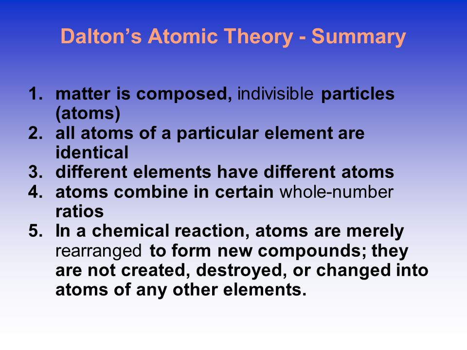 Daltons Atomic Theory John Dalton (1766-1844) proposed an atomic theory While this theory was not completely correct, it revolutionized how chemists l