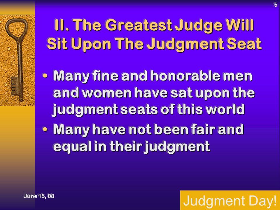 Judgment Day. June 15, 08 5 II.