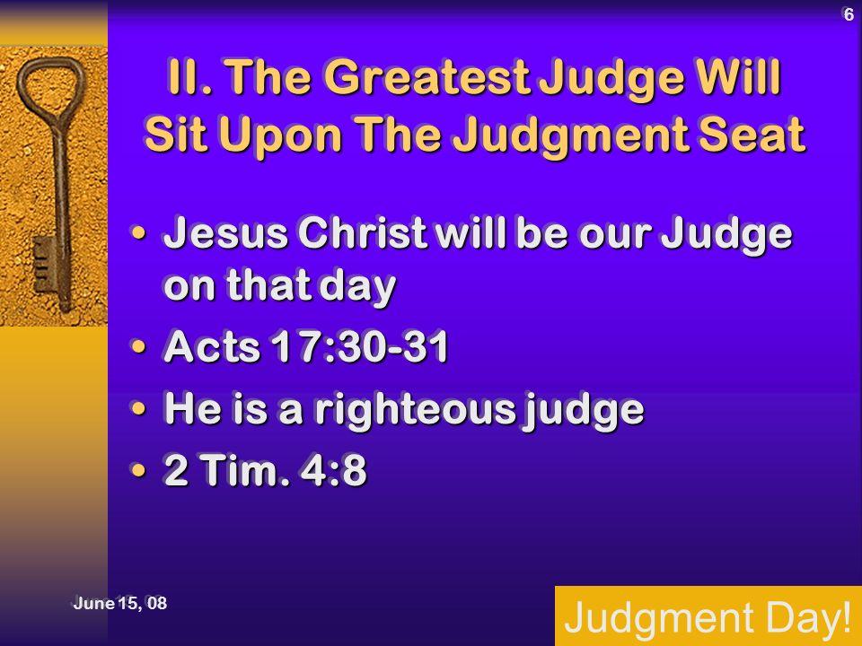 Judgment Day. June 15, 08 6 II.