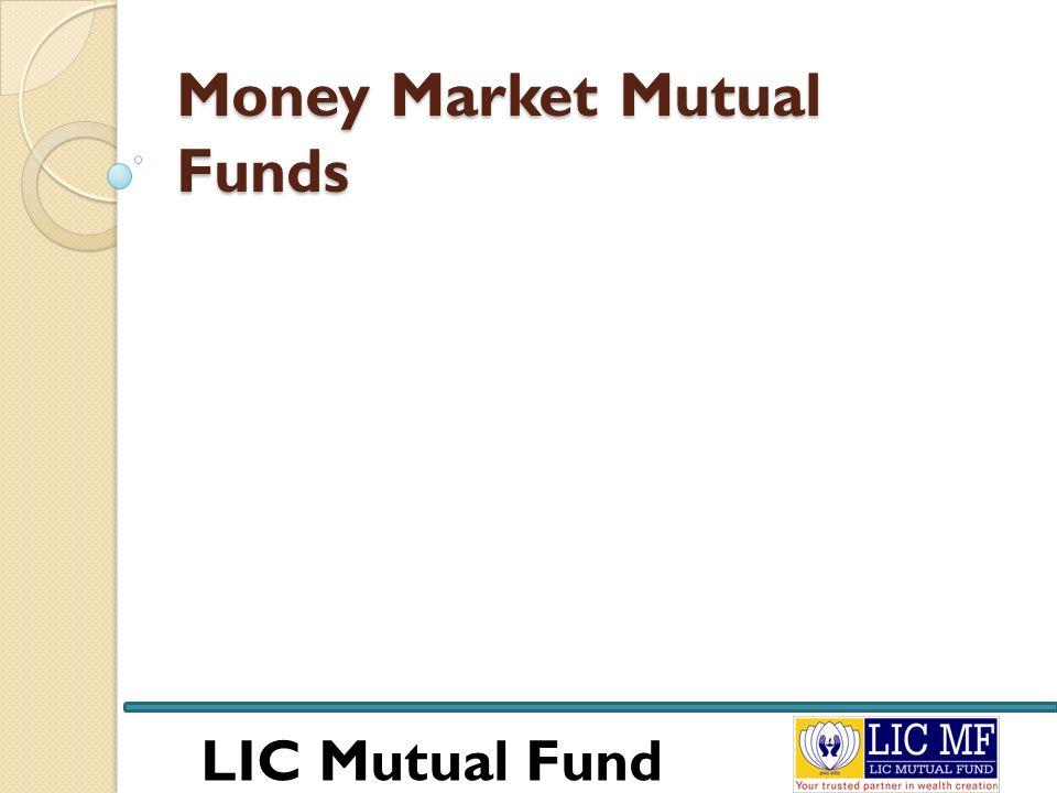 LIC Mutual Fund Money Market Mutual Funds