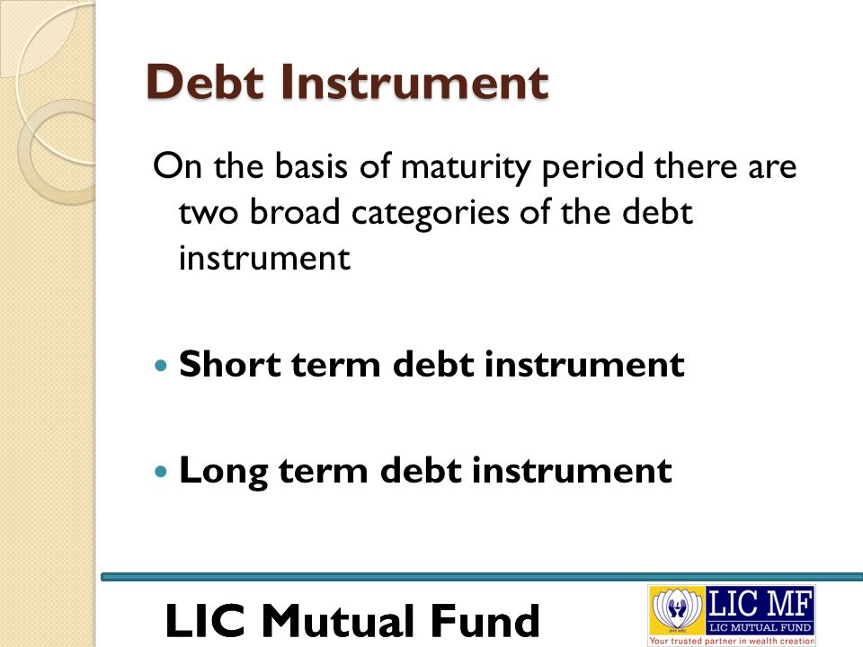 LIC Mutual Fund Risks Involved There are two major risks associated with investment in debt instruments Risk of default Risk of interest rate: