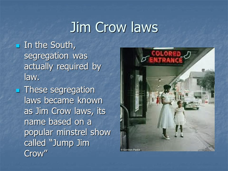 Separation Segregation laws impacted every aspect of life.