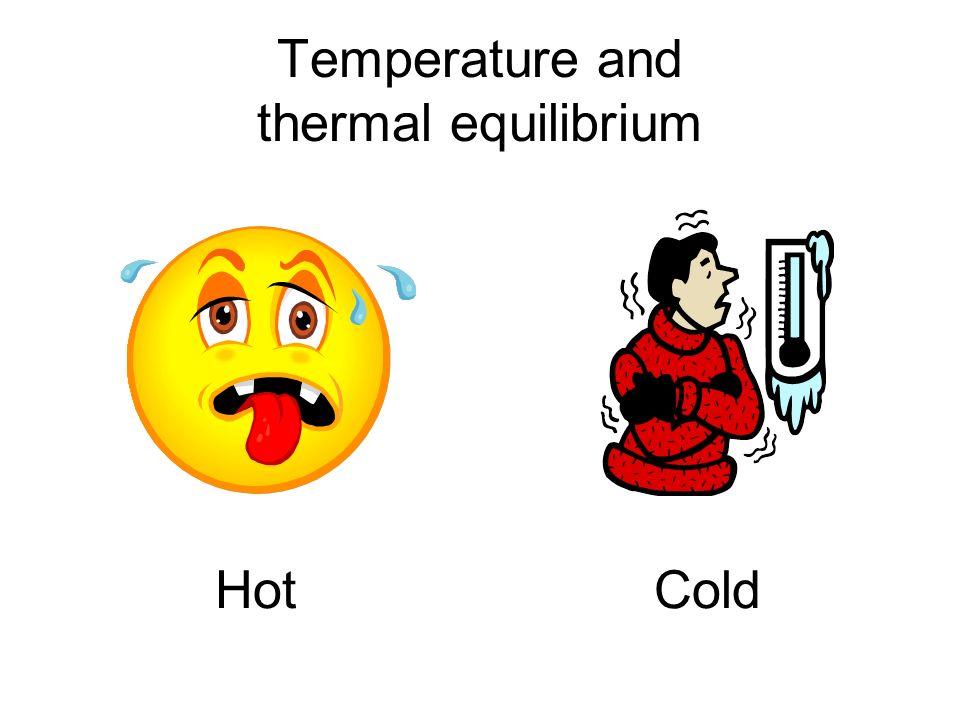 Temperature and thermal equilibrium Hot Cold