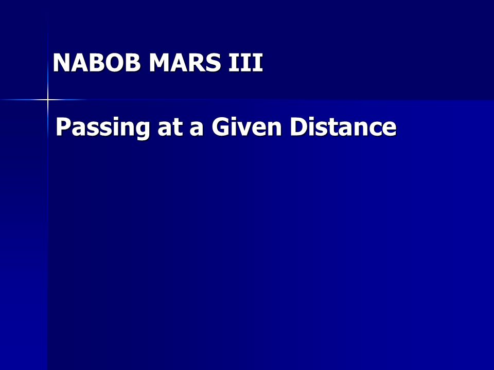 NABOB MARS III Passing at a Given Distance