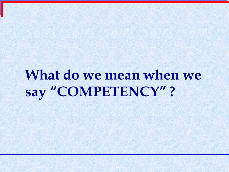 A Competency is an underlying characteristic of a person which enables him /her to deliver superior performance in a given job, role or a situation.
