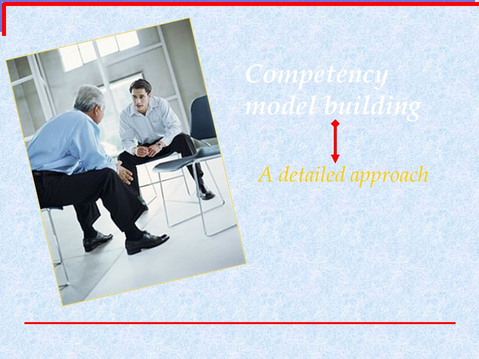 Competency model building A detailed approach