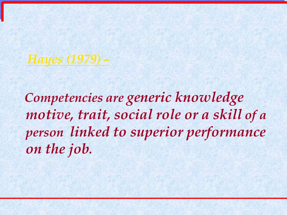 Competency - Broad Categories Generic Competencies Competencies which are considered essential for all employees regardless of their function or level.