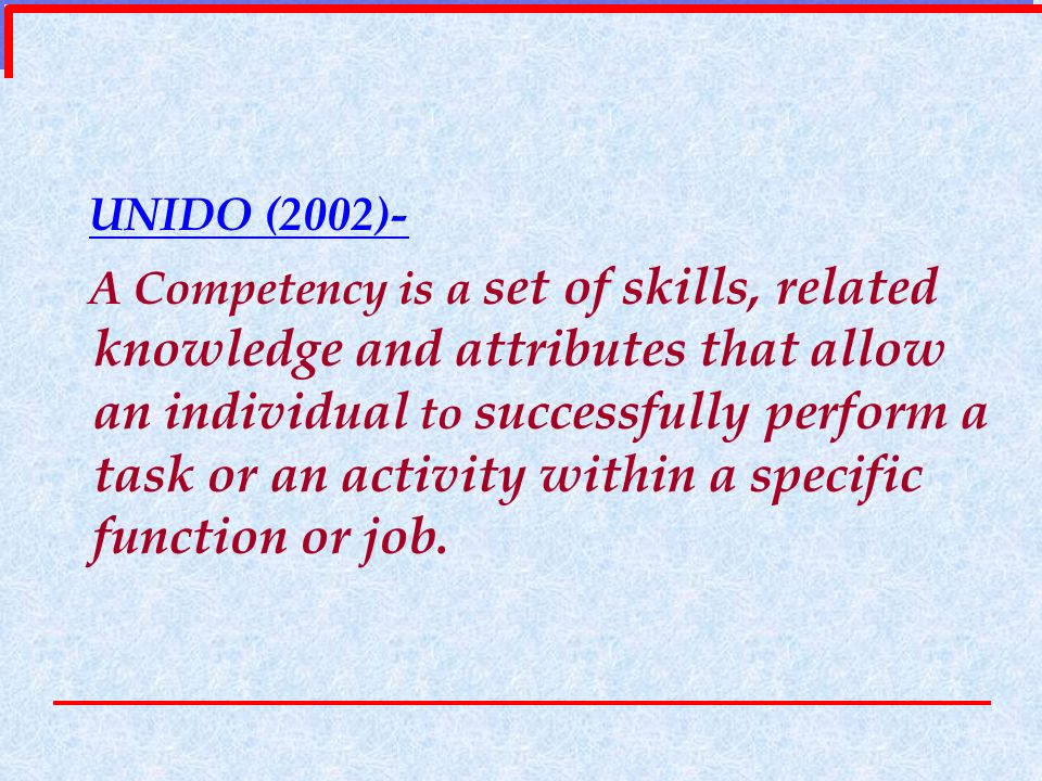 Competency based Training Competency based appraisal process leading to effective identification of training needs.