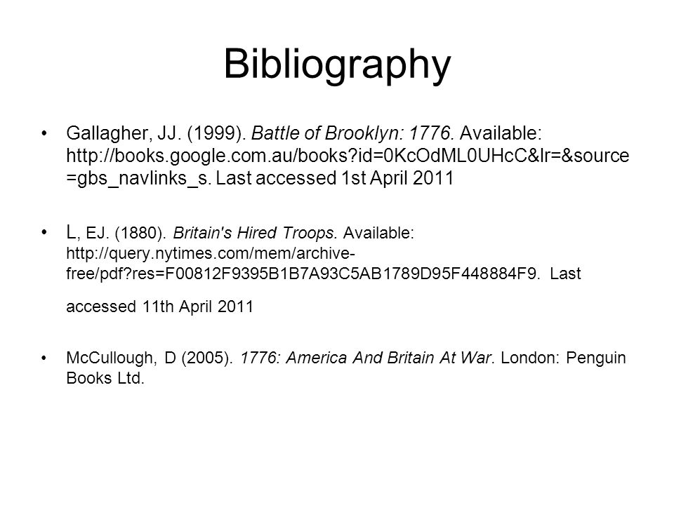 Bibliography Gallagher, JJ. (1999). Battle of Brooklyn: 1776.
