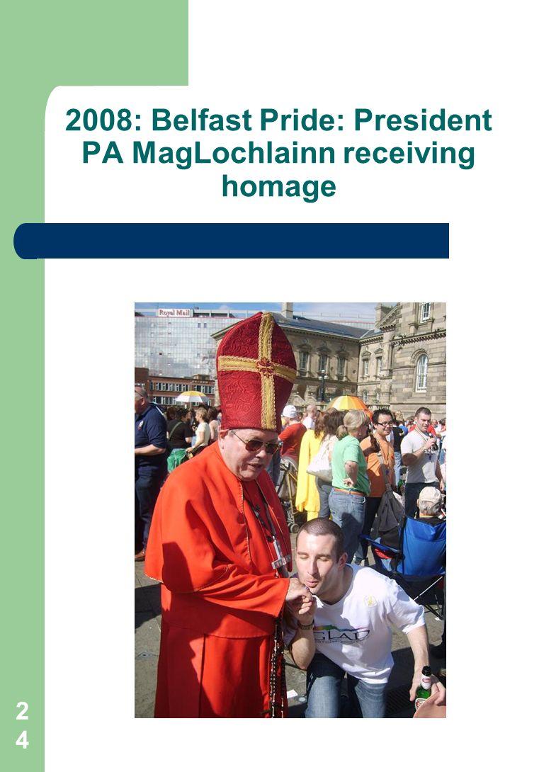 24 2008: Belfast Pride: President PA MagLochlainn receiving homage