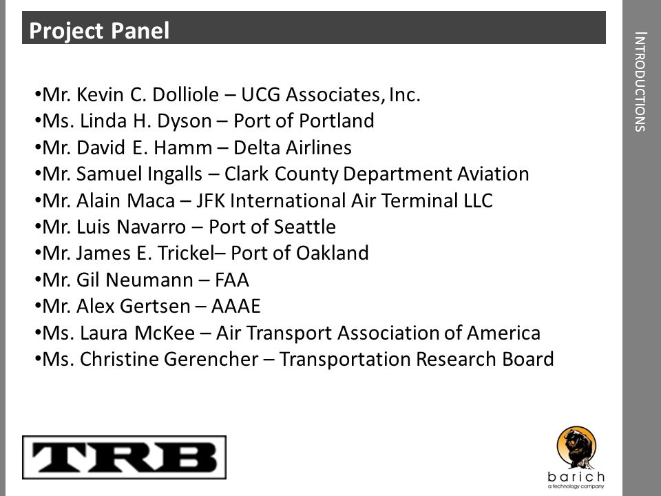 Click to add heading I NTRODUCTIONS Project Panel Mr. Kevin C. Dolliole – UCG Associates, Inc. Ms. Linda H. Dyson – Port of Portland Mr. David E. Hamm