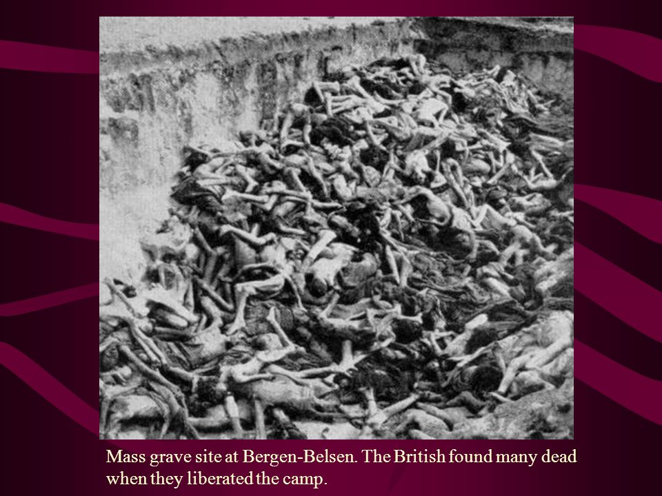 Mass grave site at Bergen-Belsen. The British found many dead when they liberated the camp.