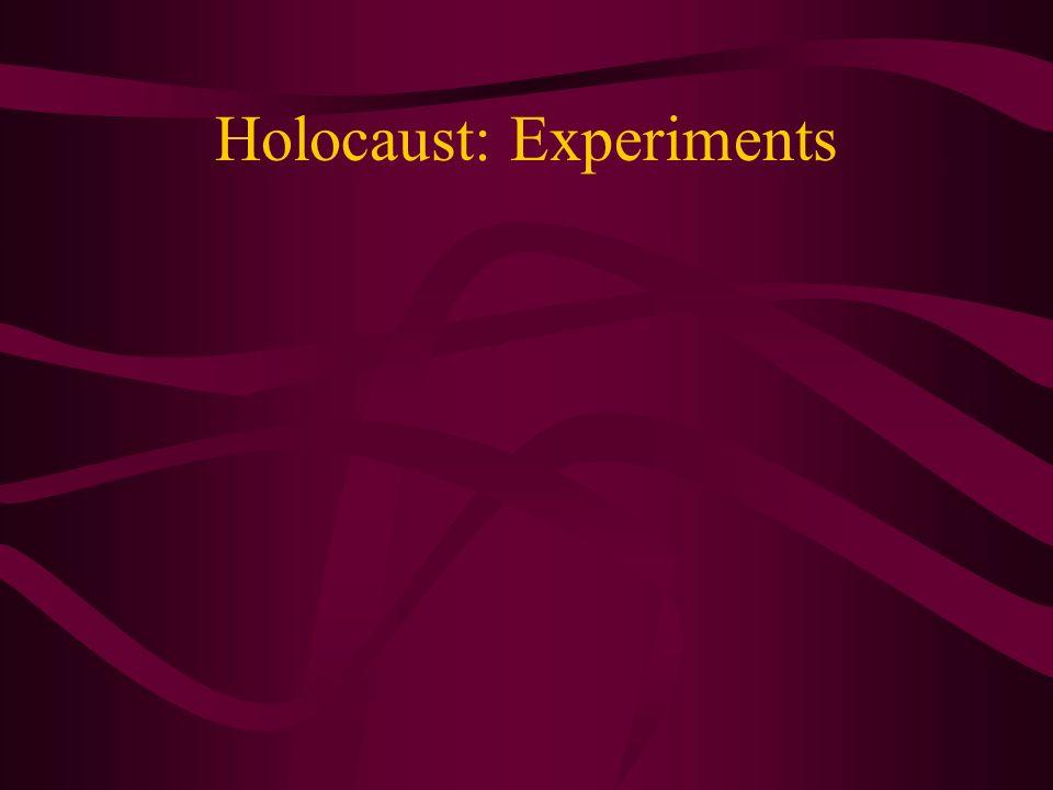 Holocaust: Experiments